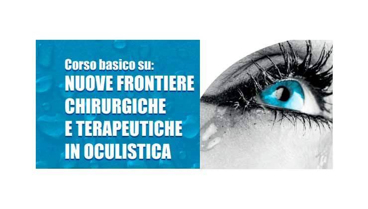 Nuove frontiere chirurgiche e terapeutiche in oculistica