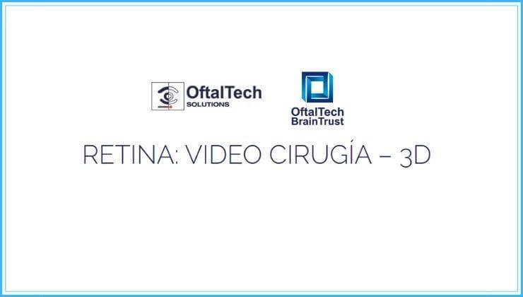 Retina: Video Cirugía 3D  Oftaltech
